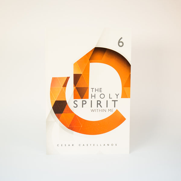 The Holy Spirit Within Me, Module 6 - Cesar Castellanos (English)