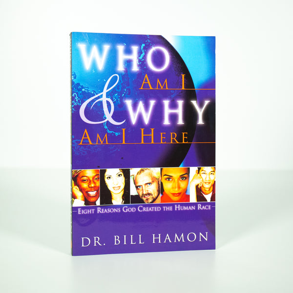 Who Am I and Why Am I Here - Bill Hamon (English)