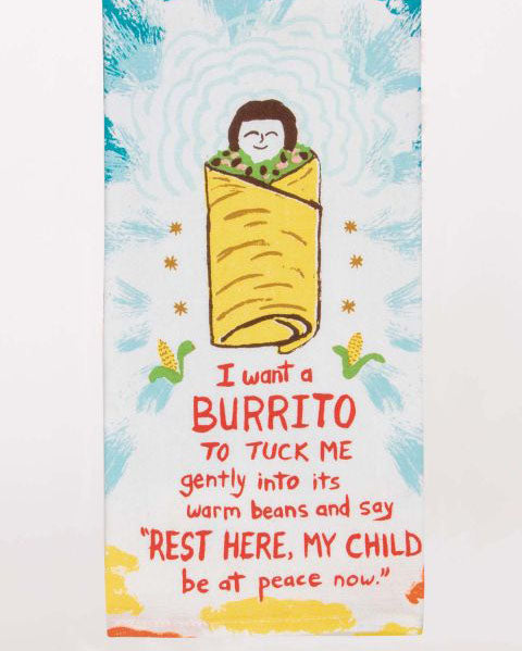 I Want A Burrito to Tuck Me In Dish Towel