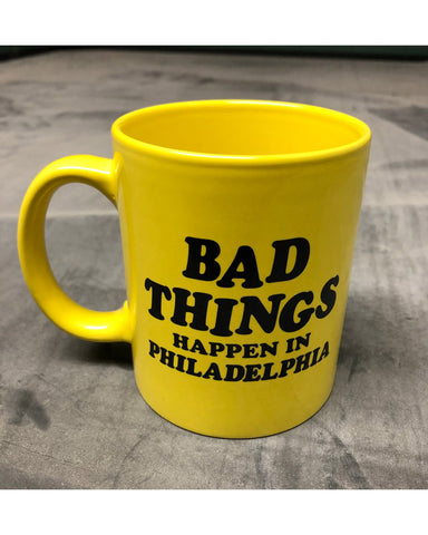 Bad Things Happen in Philadelphia Mug