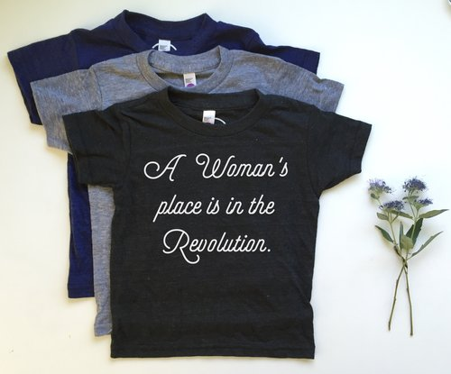 A Woman's Place Is In The Revolution Children's T Shirt