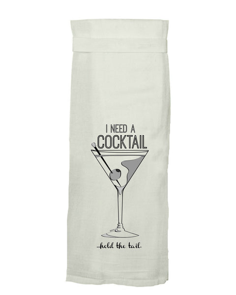 I Need a Cocktail... Hold the Tail Tea Towel