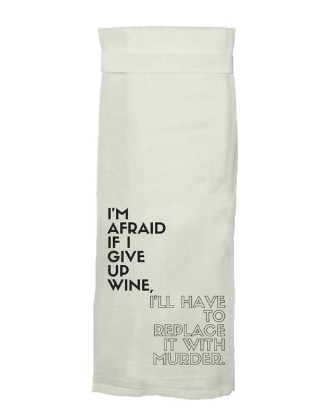 If I Give Up Wine, I'll Have to Replace It with Murder Tea Towel