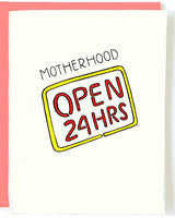 """Open 24 Hrs"" Mother's Day Greeting Card"