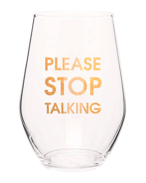 Please Stop Talking Stemless Wine Glass