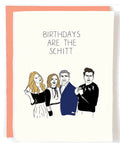Birthdays Are the Schitt Greeting Card