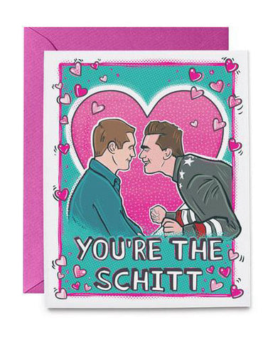 You're The Schitt David & Patrick Valentine's Greeting Card