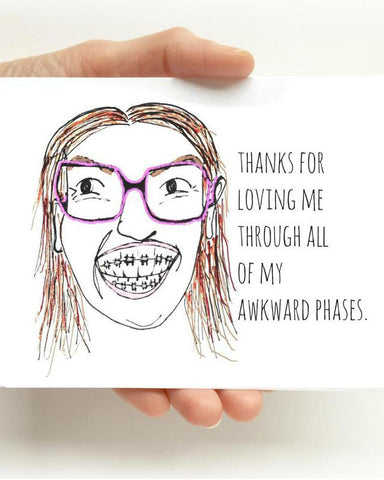 Akward Phases Mother's Day Greeting Card
