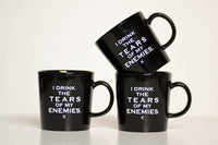 I Drink the Tears of my Enemies Mug