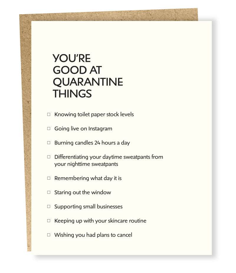 You're Good At Quarantine Things Greeting Card
