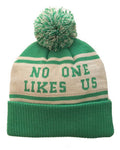 No One Likes Us, We Don't Care Knit Hat