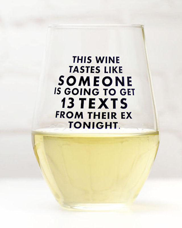 This Wine tastes Like 13 Texts Wine Glass