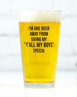 Y'all My Boys Speech Pint Glass