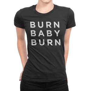 Ladies' short sleeve t-shirt - Burn Baby Burn