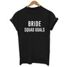 Bride Squad Goals Shirt