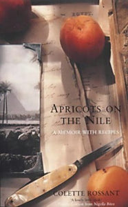 Colette Rossant: Apricots on the Nile