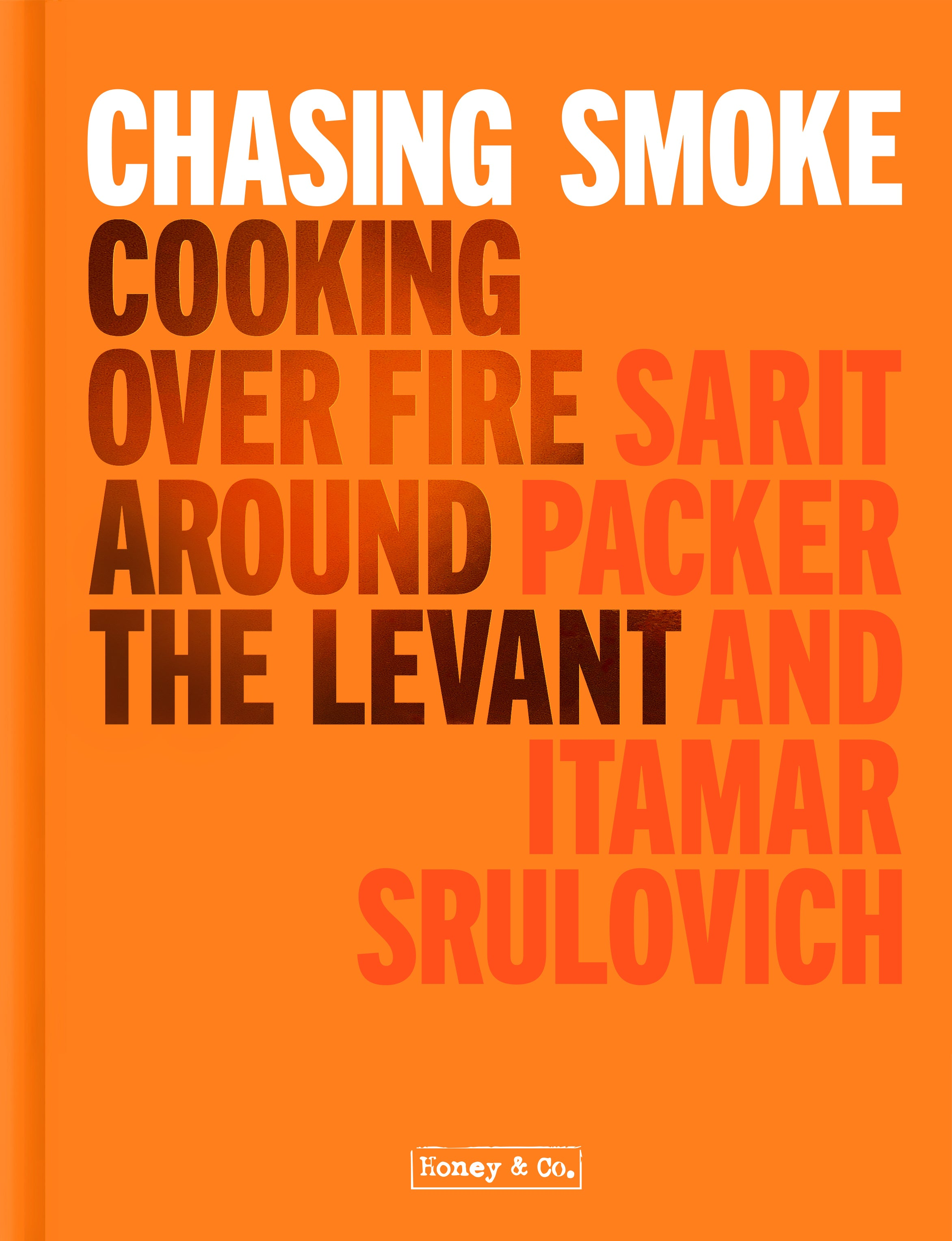 Chasing Smoke: Cooking over Fire Around the Levant (signed copy)