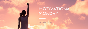 Motivational Monday by Leta Deley