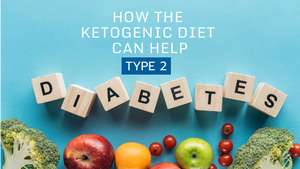 How the Ketogenic Diet Can Help Type 2 Diabetes