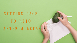 Getting Back to Keto After a Break