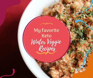 My Favorite Keto Winter Veggie Recipes