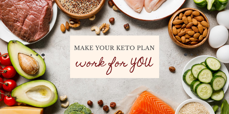 Make your keto plan work for YOU