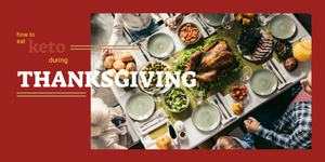 How to Eat Keto during Thanksgiving