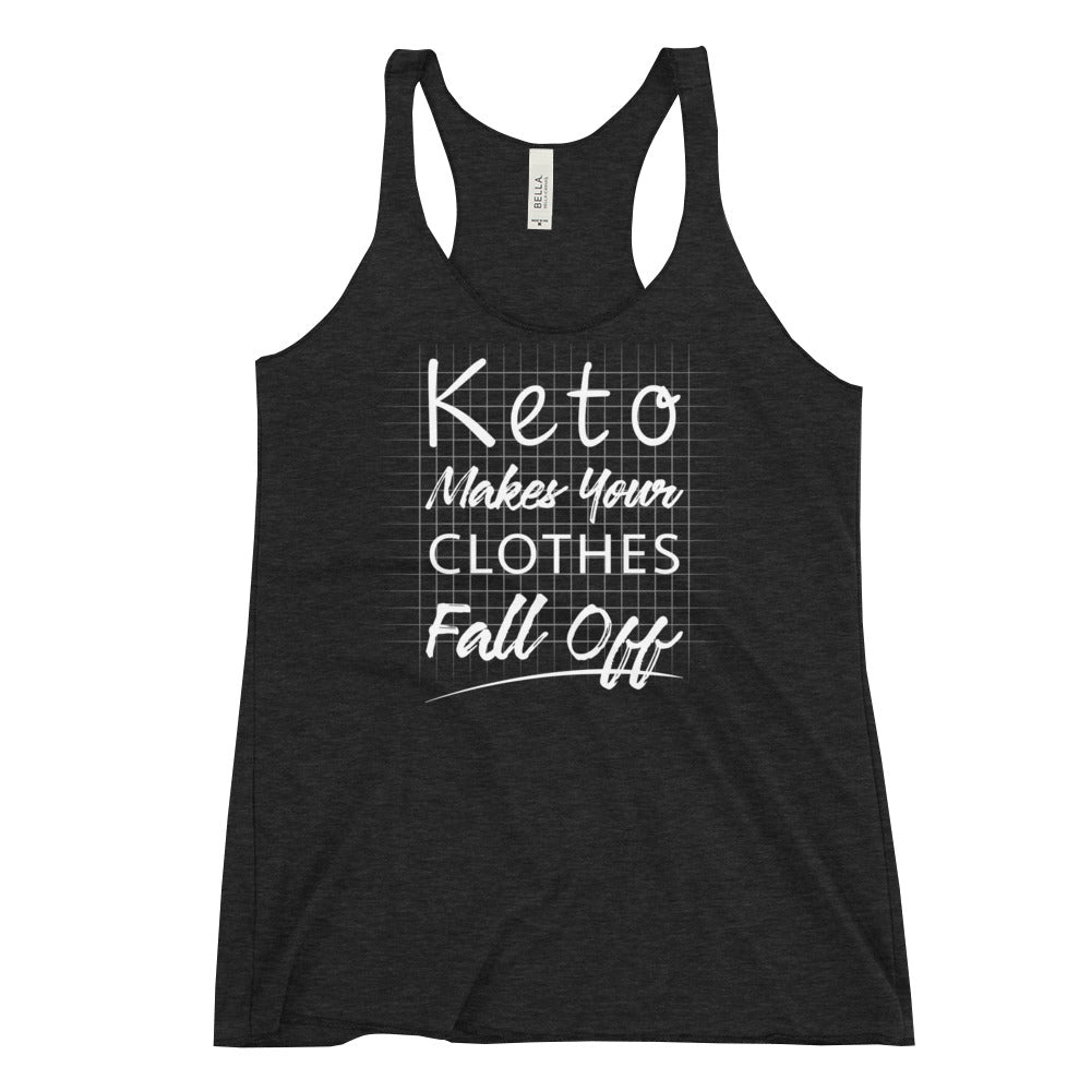 Women's Racerback Tank - Keto makes your clothes fall off