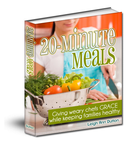 20 Minute Meals: Giving Weary Chefs Grace While Keeping Families Healthy (Digital)