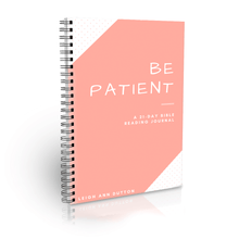 Be Patient Bible Reading Plan Journal
