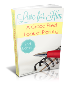 Live for Him: A Grace-Filled Look at Planning