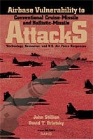 Airbase Vulnerability to Conventional Cruise-Missile and Ballistic-Missile Attacks: Technology, Scenarios, and U.S. Air Force Responses