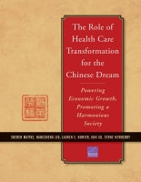 The Role of Health Care Transformation for the Chinese Dream: Powering Economic Growth, Promoting a Harmonious Society