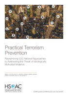 Practical Terrorism Prevention: Reexamining U.S. National Approaches to Addressing the Threat of Ideologically Motivated Violence