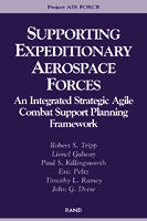 Supporting Expeditionary Aerospace Forces: An Integrated Strategic Agile Combat Support Planning Framework