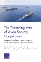 The Thickening Web of Asian Security Cooperation: Deepening Defense Ties Among U.S. Allies and Partners in the Indo-Pacific