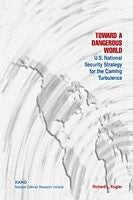Toward a Dangerous World: U.S. National Security Strategy for the Coming Turbulence