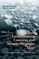 Where Environmental Concerns and Security Strategies Meet: Green Conflict in Asia and the Middle East