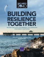 Building Resilience Together: Military and Local Government Collaboration for Climate Adaptation