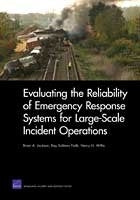 Evaluating the Reliability of Emergency Response Systems for Large-Scale Incident Operations