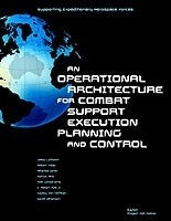 Supporting Expeditionary Aerospace Forces: An Operational Architecture for Combat Support Execution Planning and Control