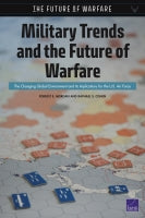 Military Trends and the Future of Warfare: The Changing Global Environment and Its Implications for the U.S. Air Force