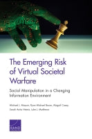 The Emerging Risk of Virtual Societal Warfare: Social Manipulation in a Changing Information Environment