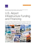 U.S. Airport Infrastructure Funding and Financing: Issues and Policy Options Pursuant to Section 122 of the 2018 Federal Aviation Administration Reauthorization Act: Executive Summary