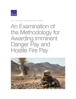An Examination of the Methodology for Awarding Imminent Danger Pay and Hostile Fire Pay