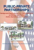 Public-Private Partnerships: Background Papers for the U.S.-U.K. Conference on Military Installation Assets, Operations, and Services