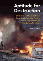 Aptitude for Destruction, Volume 1: Organizational Learning in Terrorist Groups and Its Implications for Combating Terrorism