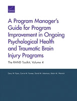 A Program Manager's Guide for Program Improvement in Ongoing Psychological Health and Traumatic Brain Injury Programs: The RAND Toolkit, Volume 4