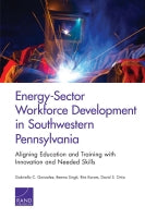 Energy-Sector Workforce Development in Southwestern Pennsylvania: Aligning Education and Training with Innovation and Needed Skills