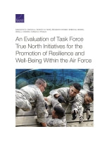 An Evaluation of Task Force True North Initiatives for the Promotion of Resilience and Well-Being Within the Air Force